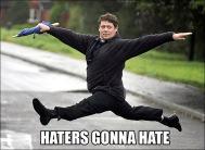 http://2.bp.blogspot.com/-w7WBItj9rgA/UCv2vNYVuhI/AAAAAAAAAW0/U1yNrdmndV8/s1600/haters_gonna_hate3.jpg